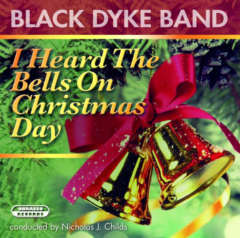 I Heard the Bells on Christmas Day - Black Dyke Band (Conducted by Nicholas J. Childs)