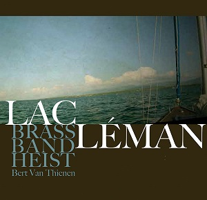 Cover art - Lac Leman, Brass Band Heist