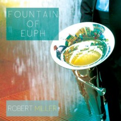 Fountain of Euph - Robert Miller with Rachel Ewing