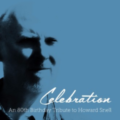 Celebration - An 80th Birthday Tribute to Howard Snell