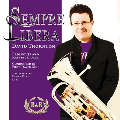Sempre Libera - David Thornton (Euphonium) with Brighouse and Rastrick Band